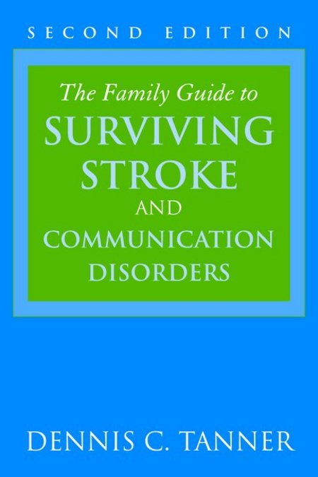The Family Guide to Surviving Stroke and Communication Disorders, Second Edition - Discontinued